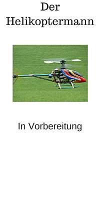Der Helikoptermann